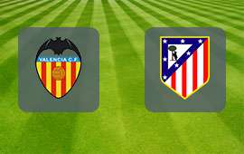 Valencia - Atletico Madrid